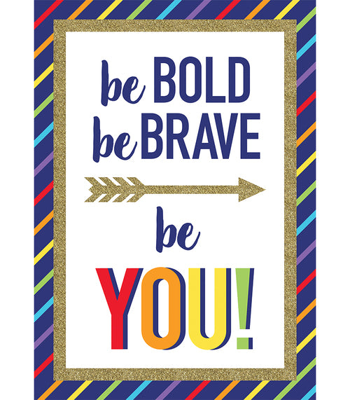 Sparkle and Shine Be Bold Be Brave Be You!