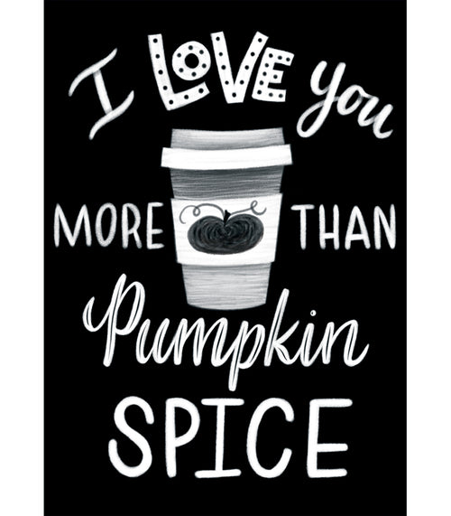 Industrial Cafe I Love You More Than Pumpkin Spice Poster