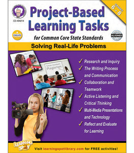 Project-Based Learning Tasks for Common Core State Standards , Grades 6 - 8
