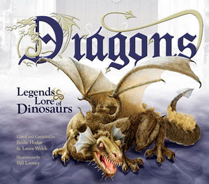 Dragons: Legends & Lore of Dinosaurs