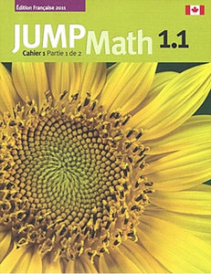 JUMP Math Cahier 1.1 (French Edition)