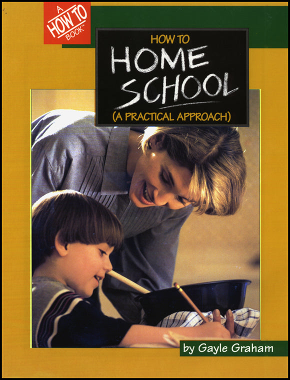 How to Home School: A Practical Approach