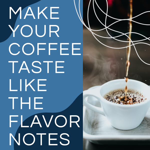 Can You Really Taste All Those Flavor Notes In Coffee?