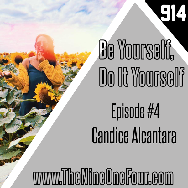 Be Yourself, Do It Yourself Episode #4 - Candice Alcantara
