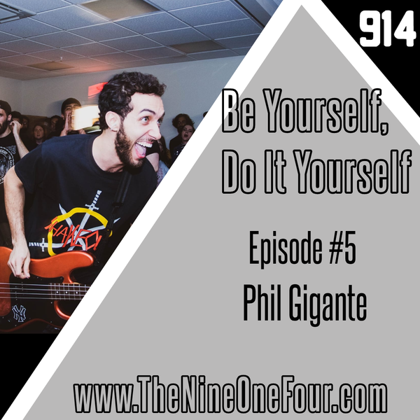 Be Yourself, Do It Yourself #5 - Phil Gigante