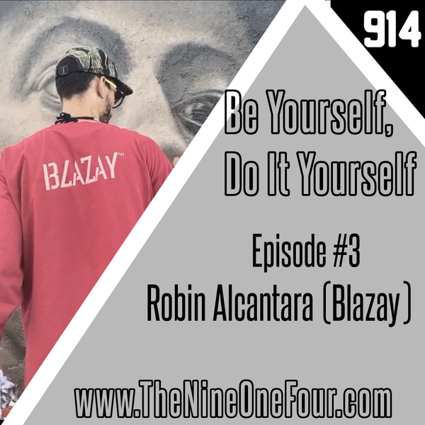 Be Yourself, Do it Yourself Episode #3: Robin Alcantara (Blazay)