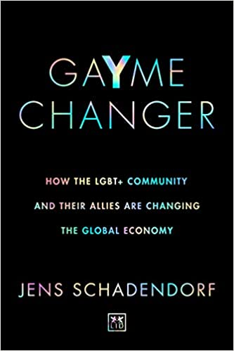 GaYme Changer : How the LGBT+ community and their allies are changing the global economy
