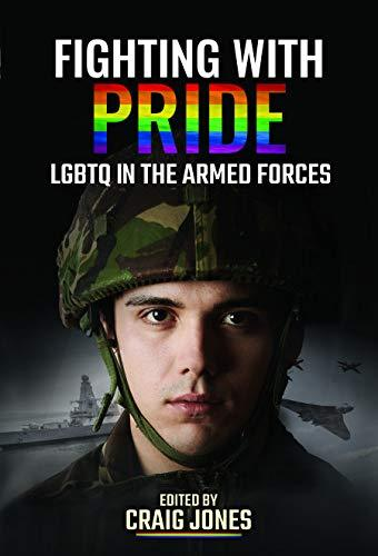 Fighting with Pride : LGBT in the Armed Forces
