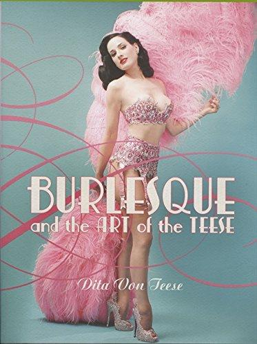 Burlesque and the Art of the Teese/Fetish and the Art of the Teese by Dita Von Teese
