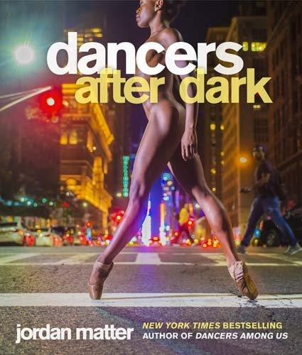 Dancers After Dark by Jordan Matter