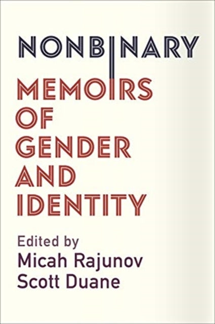 NonBinary: Memoirs of Gender and Identity by Micah Rajunov