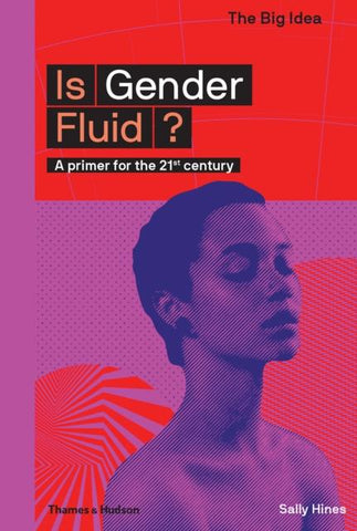 Is Gender Fluid? : A primer for the 21st century