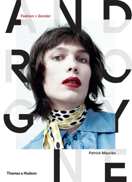 Androgyne : Fashion and Gender