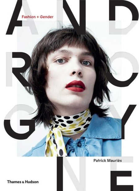 Androgyne : Fashion and Gender by Patrick Mauries