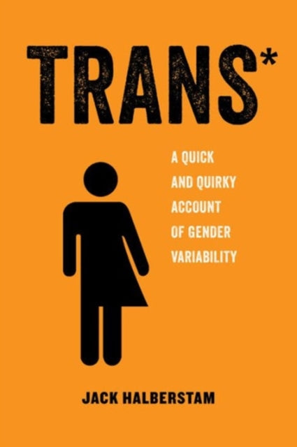 Trans : A Quick and Quirky Account of Gender Variability