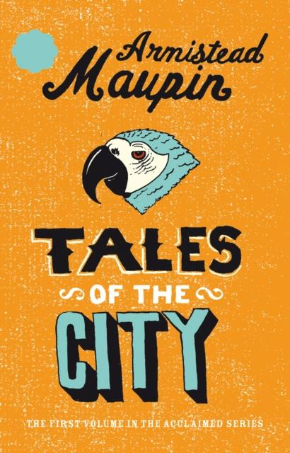 Tales Of The City : Tales of the City 1 by Armistead Maupin