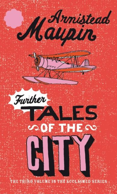 Further Tales Of The City : Tales of the City 3 by Armistead Maupin