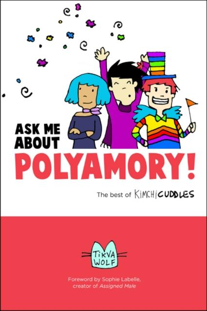 Ask Me About Polyamory by Sophie Labelle