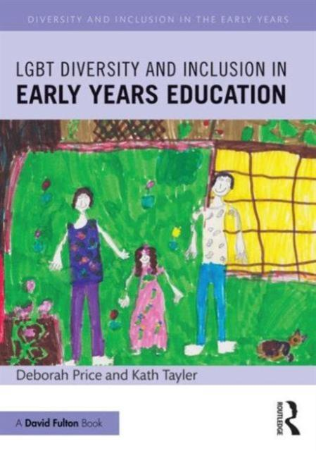 LGBT Diversity and Inclusion in Early Years Education by Deborah Price, Kath Tayler