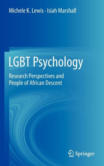LGBT Psychology : Research Perspectives and People of African Descent by Michele Lewis, Isiah Marshall