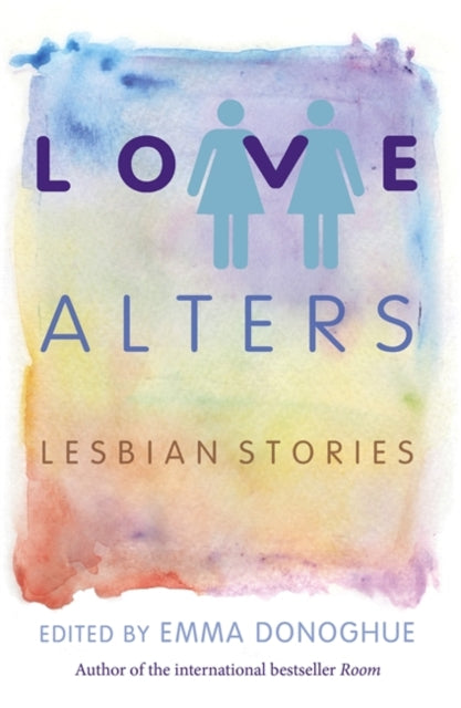 Love Alters : Lesbian Stories
