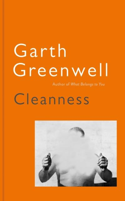 Cleanness by Garth Greenwell