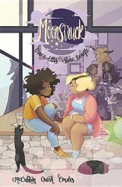 Moonstruck Volume 1: Magic to Brew by Grace Ellis