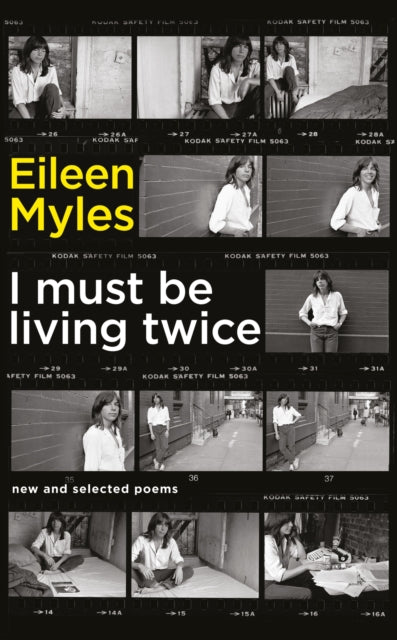 I Must Be Living Twice by Mx Eileen Myles