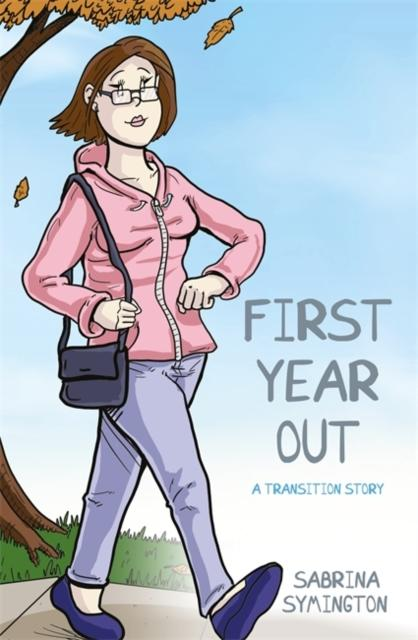First Year Out : A Transition Story by Sabrina Symington