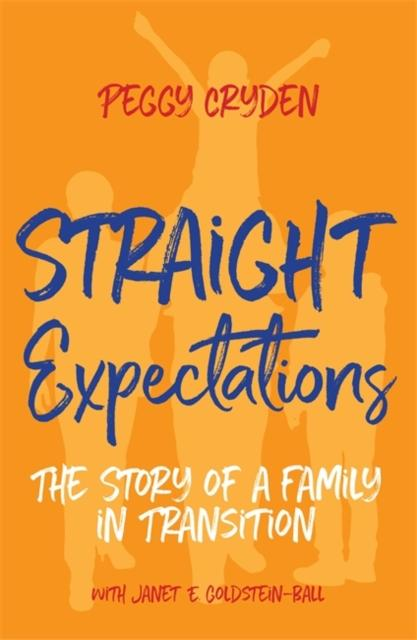 Straight Expectations : The Story of a Family in Transition