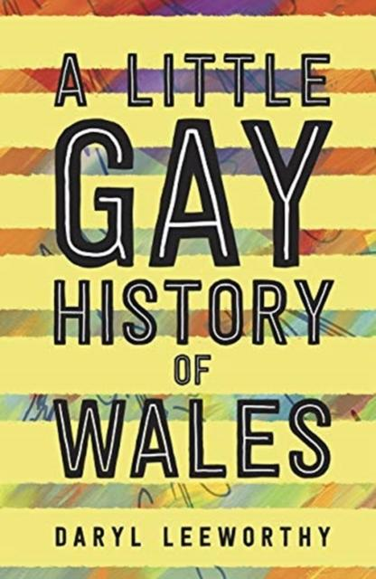A Little Gay History of Wales by Daryl Leeworthy