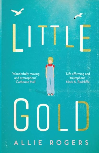 Little Gold : Shortlisted for the Polari Prize for LGBT+ fiction