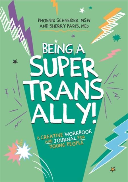 Being a Super Trans Ally! by Phoenix Schneider, Sherry Paris