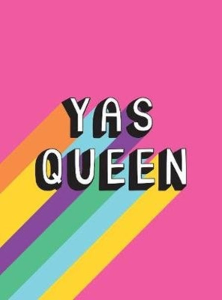 Yas Queen : Uplifting Quotes and Statements to Empower and Inspire