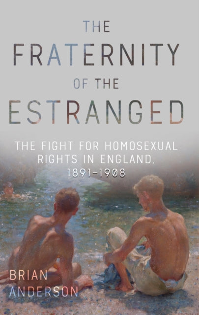 The Fraternity of the Estranged by Brian Anderson
