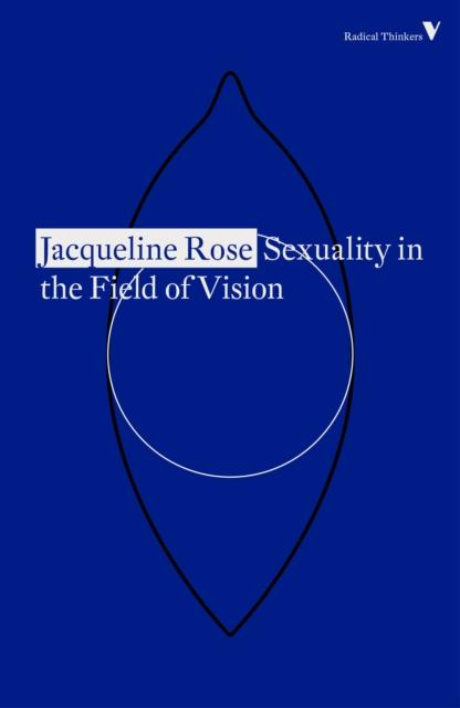 Sexuality in the Field of Vision by Jacqueline Rose