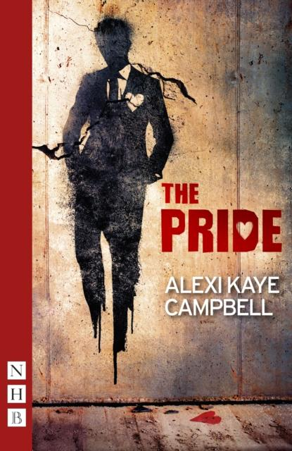 The Pride by Alexi Kaye Campbell