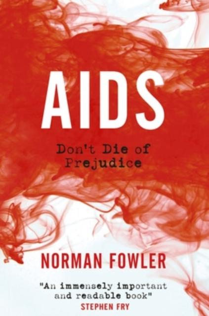 Aids : Don't Die of Prejudice by Norman Fowler