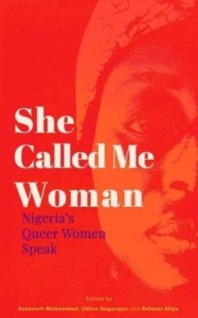 She Called Me Woman by Azeenarh Mohammed