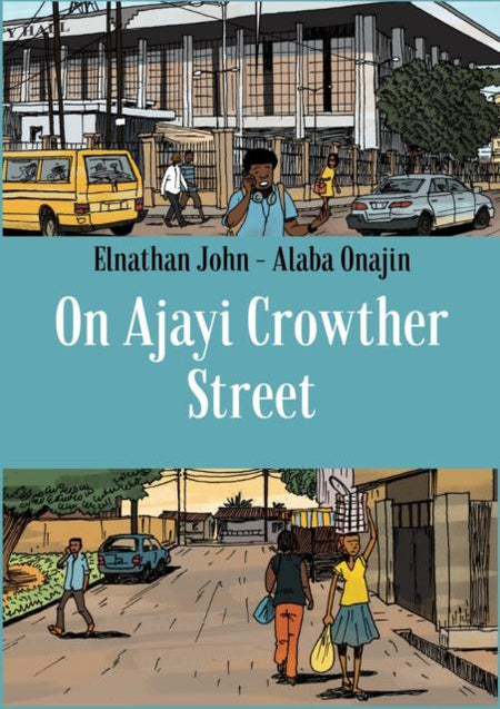 On Ajayi Crowther Street by Elnathan John