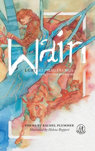 Wain : LGBT reimaginings of Scottish folktales by Rachel Plummer