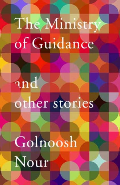The Ministry of Guidance by Golnoosh Nour