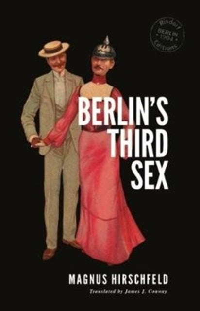 Berlin's Third Sex by Magnus Hirschfeld