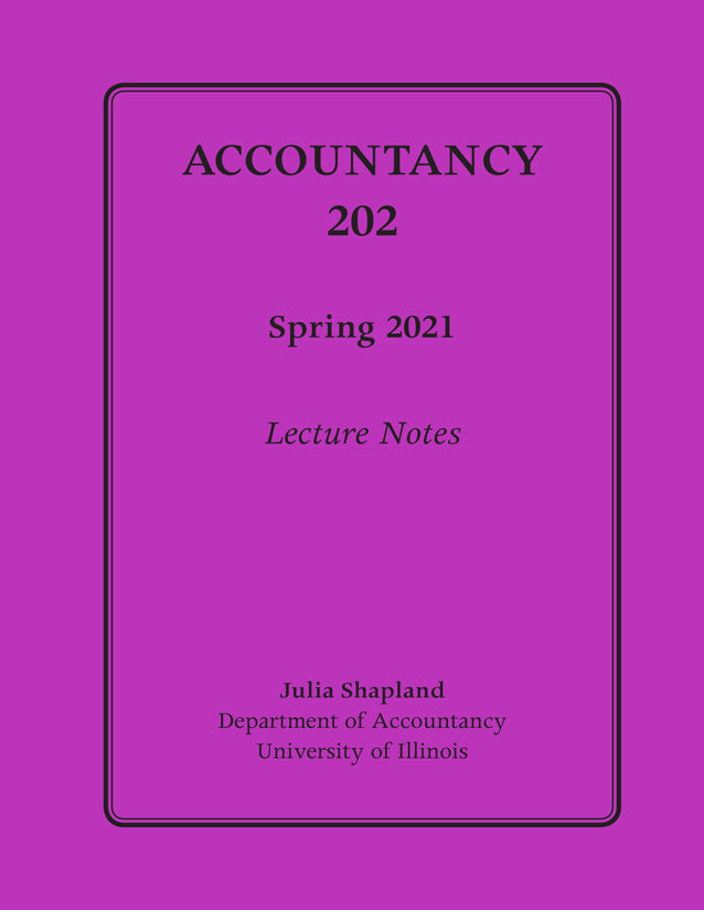 UIUC Accountancy 202 Lecture Notes, Spring 2021