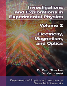 Investigations and Explorations in Experimental Physics Volume II: Electricity