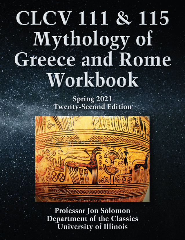 UIUC CLCV 111/115 Mythology of Greece & Rome Workbook, Spring 2021