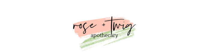 rose + twig apothecary