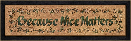 Because Nice Matters Framed Print