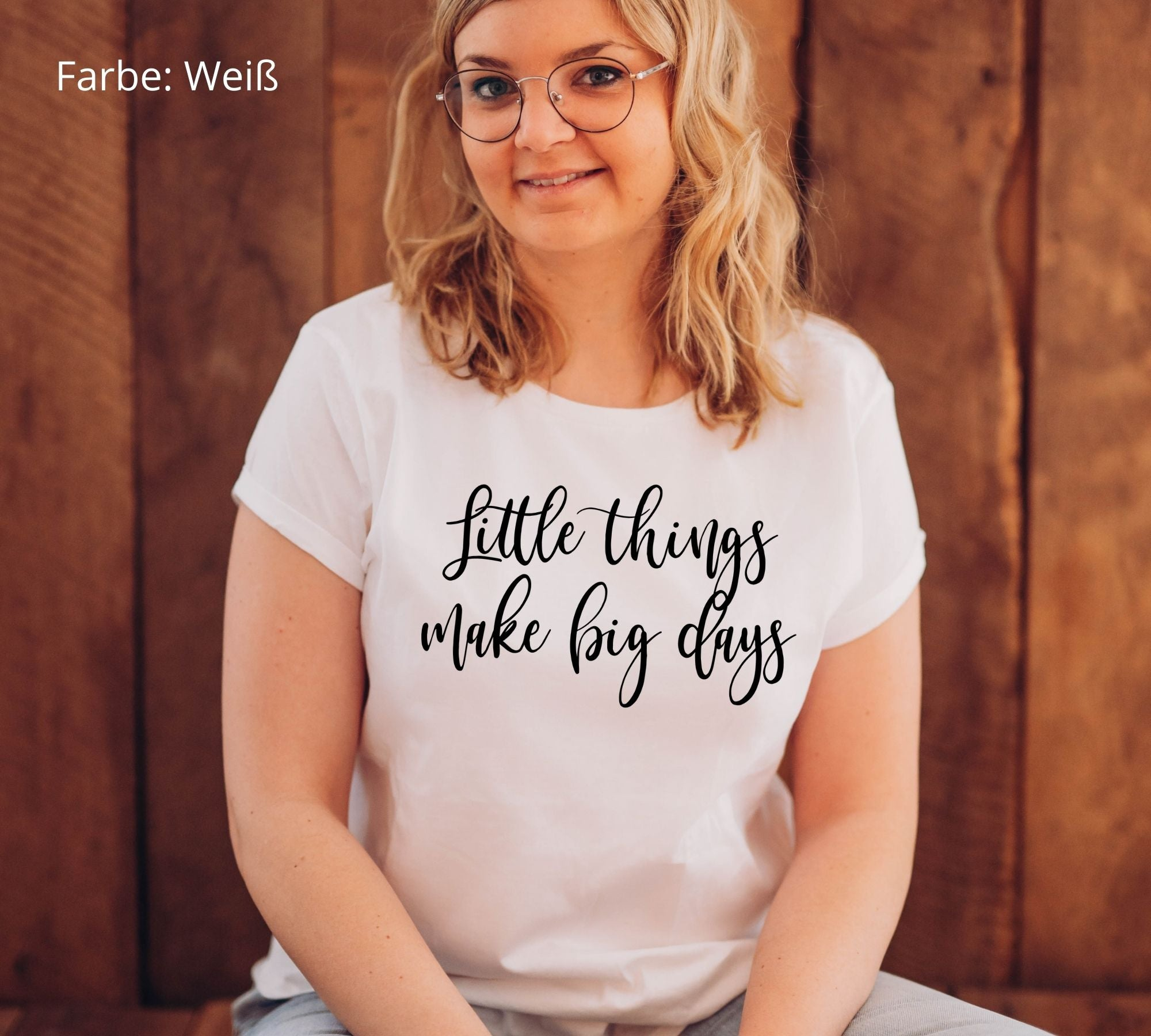 "T-Shirt ""Little Things make big days"""