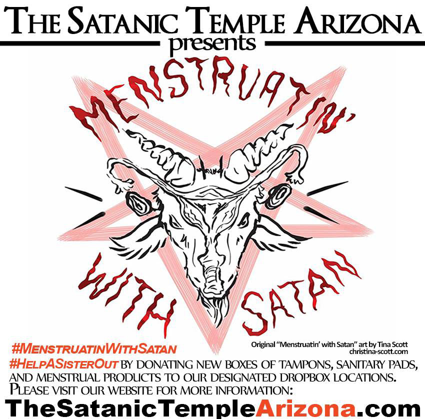 THE SATANIC TEMPLE ARIZONA MENSTRUATIN' WITH SATAN: CHARITY CAMPAIGN 2018